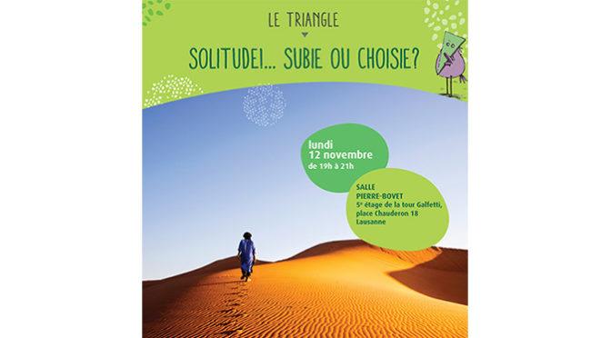 12 novembre à Lausanne à 19h: Solitude… Subie ou choisie?